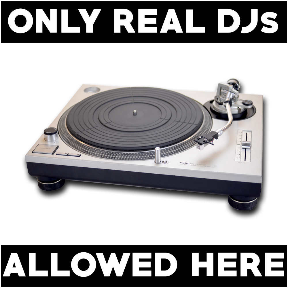 Only Real DJs Allowed